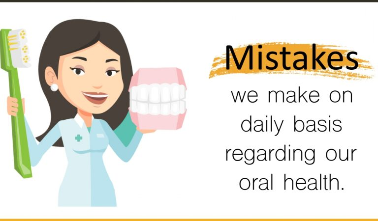7 Mistakes That You Unknowingly Make On Daily Basis Regarding Your Oral Hygiene